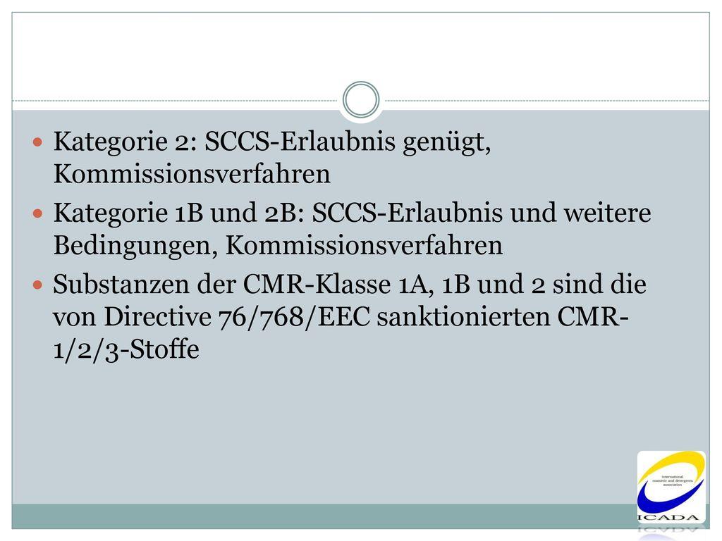 Kategorie 2: SCCS-Erlaubnis genügt, Kommissionsverfahren