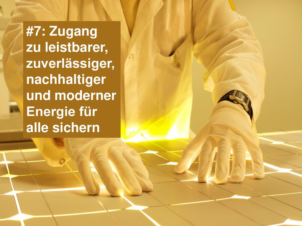 #7: Zugang zu leistbarer, zuverlässiger, nachhaltiger und moderner Energie für alle sichern