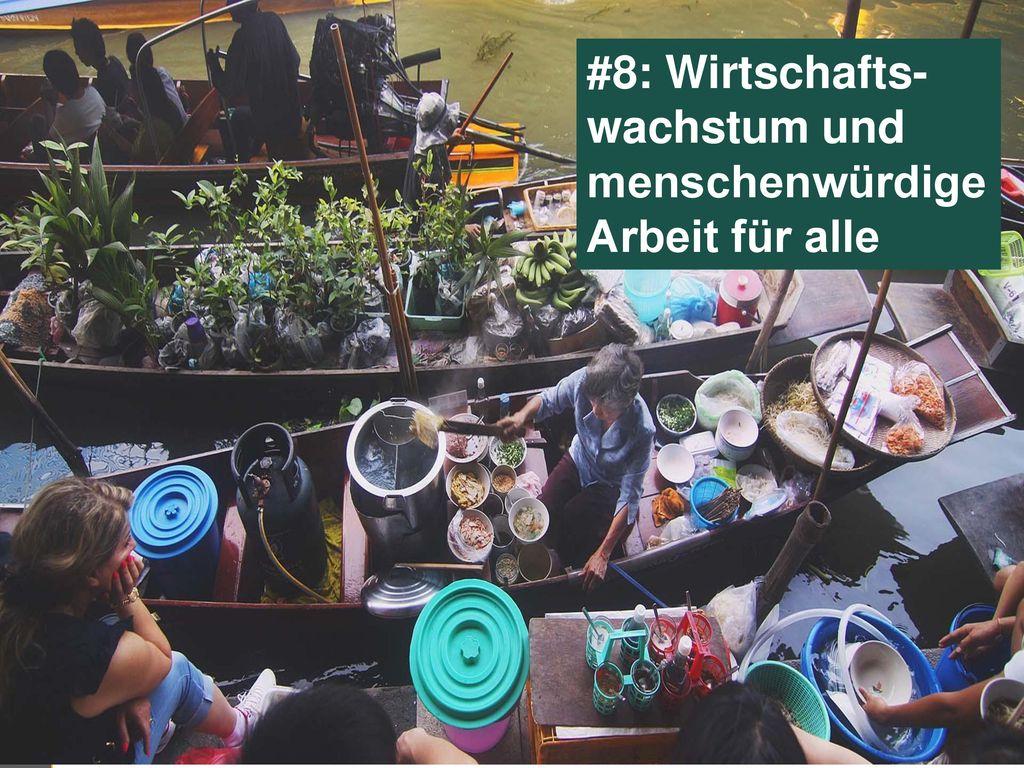 #8: Wirtschafts-wachstum und menschenwürdige Arbeit für alle