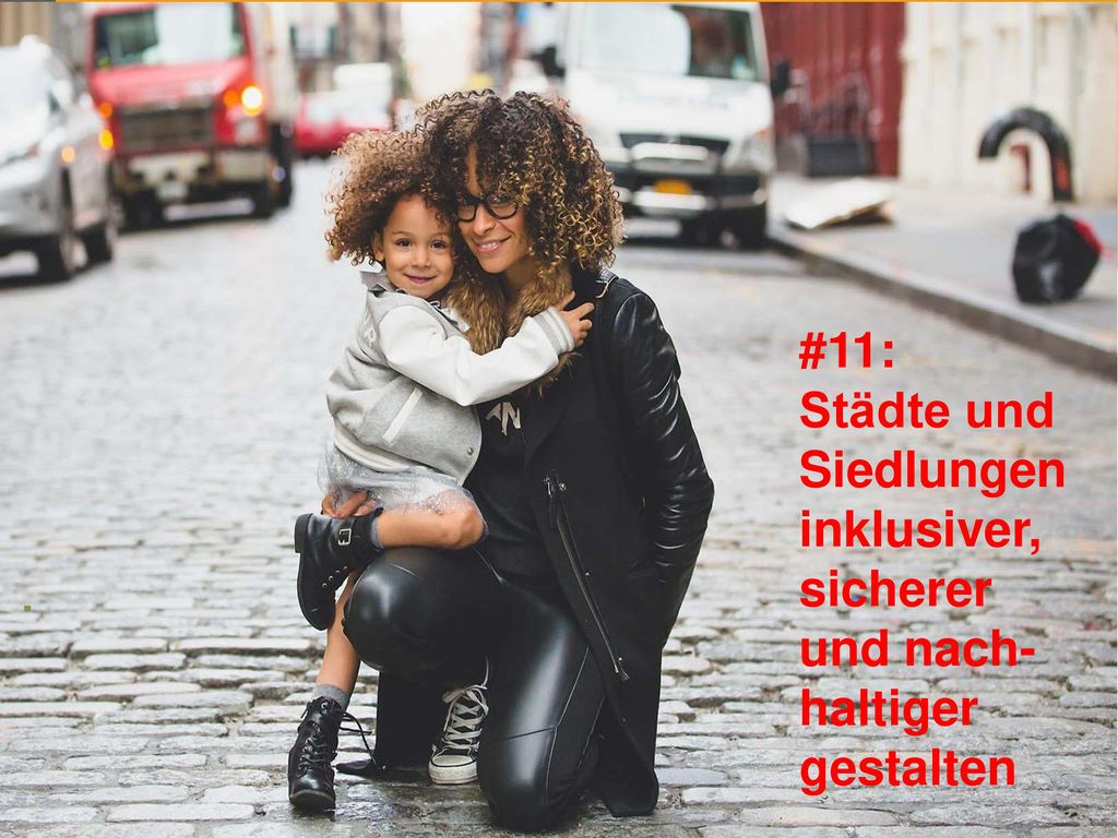#11: Städte und Siedlungen inklusiver, sicherer und nach-haltiger gestalten