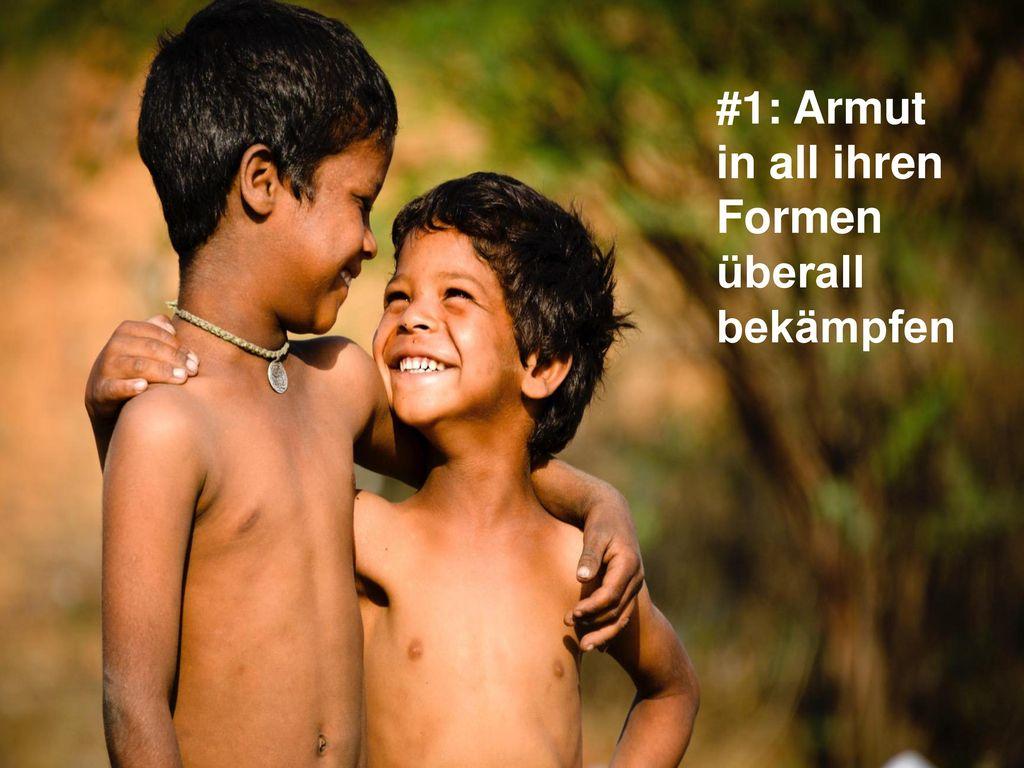 #1: Armut in all ihren Formen überall bekämpfen