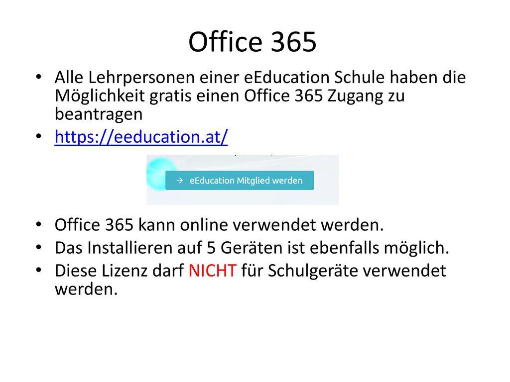 Office 365 Alle Lehrpersonen einer eEducation Schule haben die Möglichkeit gratis einen Office 365 Zugang zu beantragen.