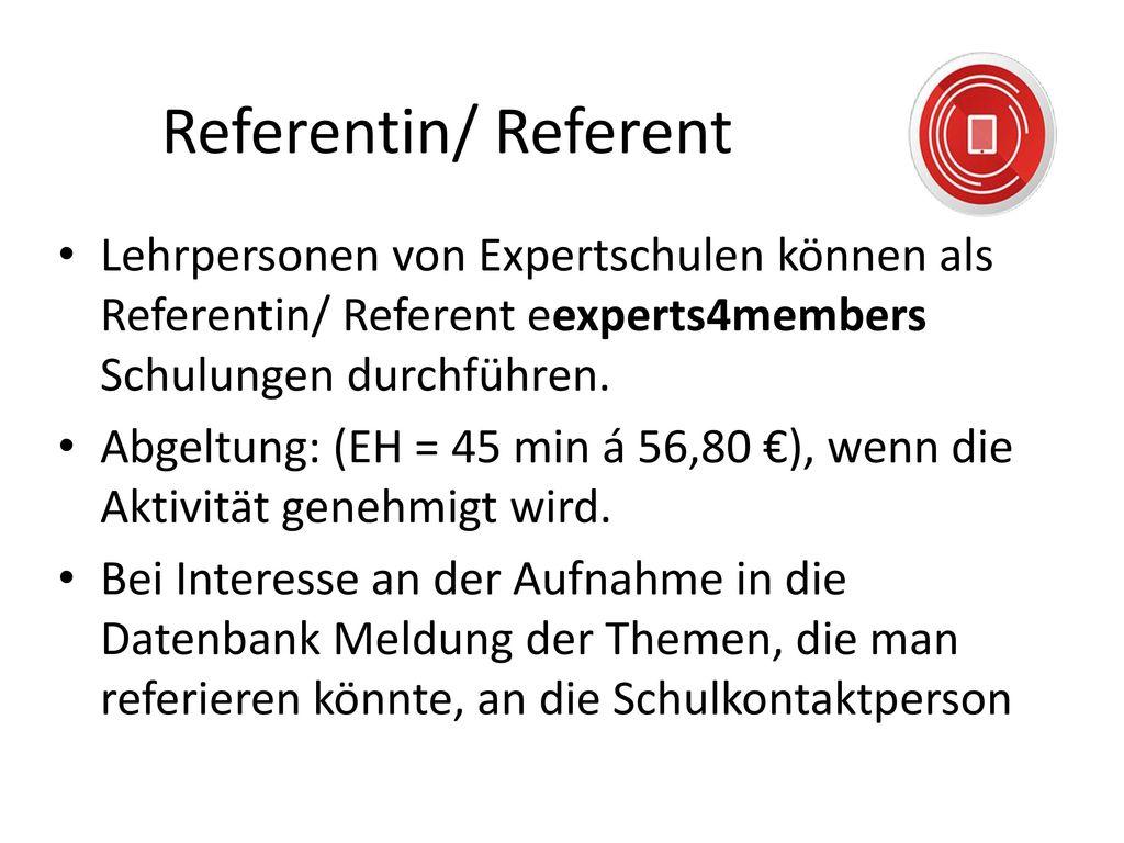 Referentin/ Referent Lehrpersonen von Expertschulen können als Referentin/ Referent eexperts4members Schulungen durchführen.