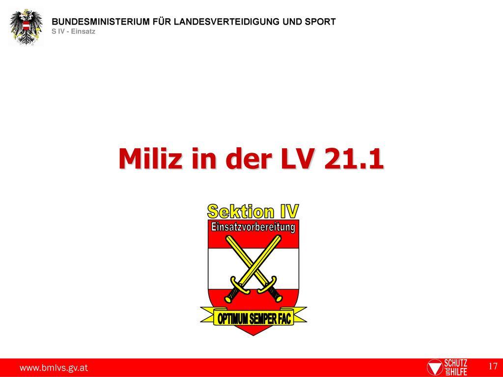 Miliz in der LV 21.1 Sektion IV Einsatzvorbereitung OPTIMUM SEMPER FAC