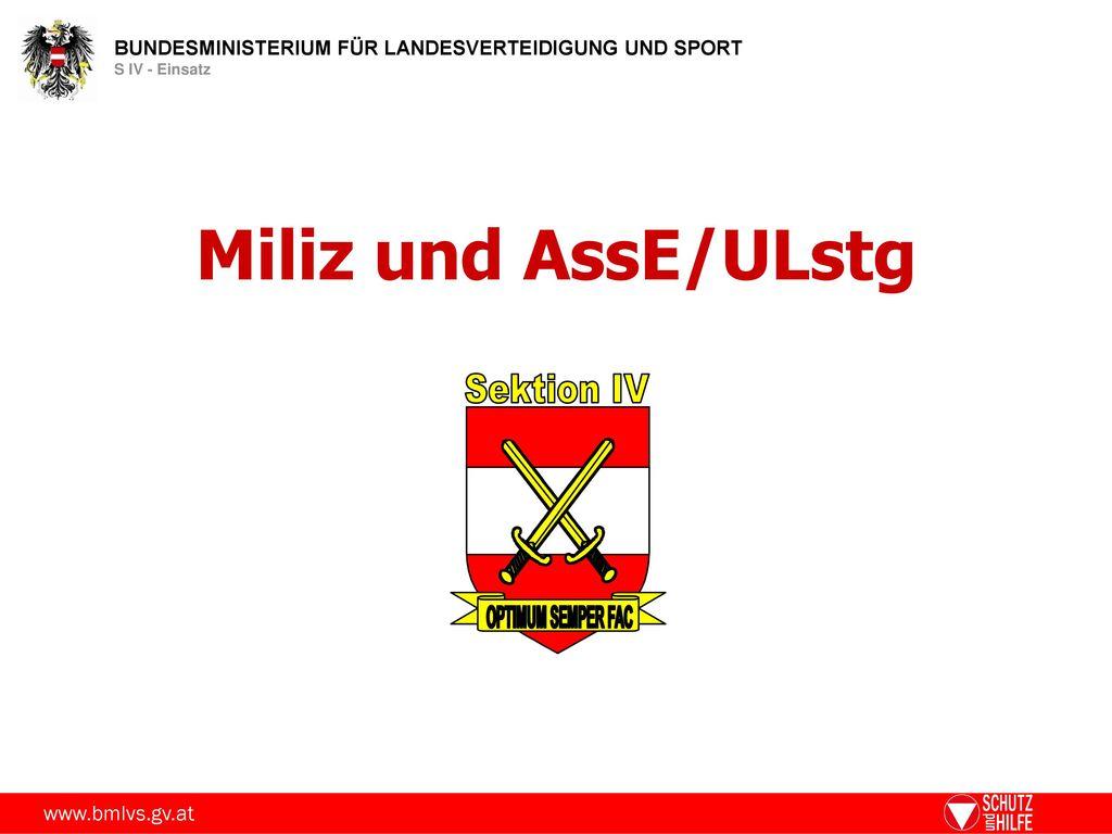Miliz und AssE/ULstg Sektion IV OPTIMUM SEMPER FAC