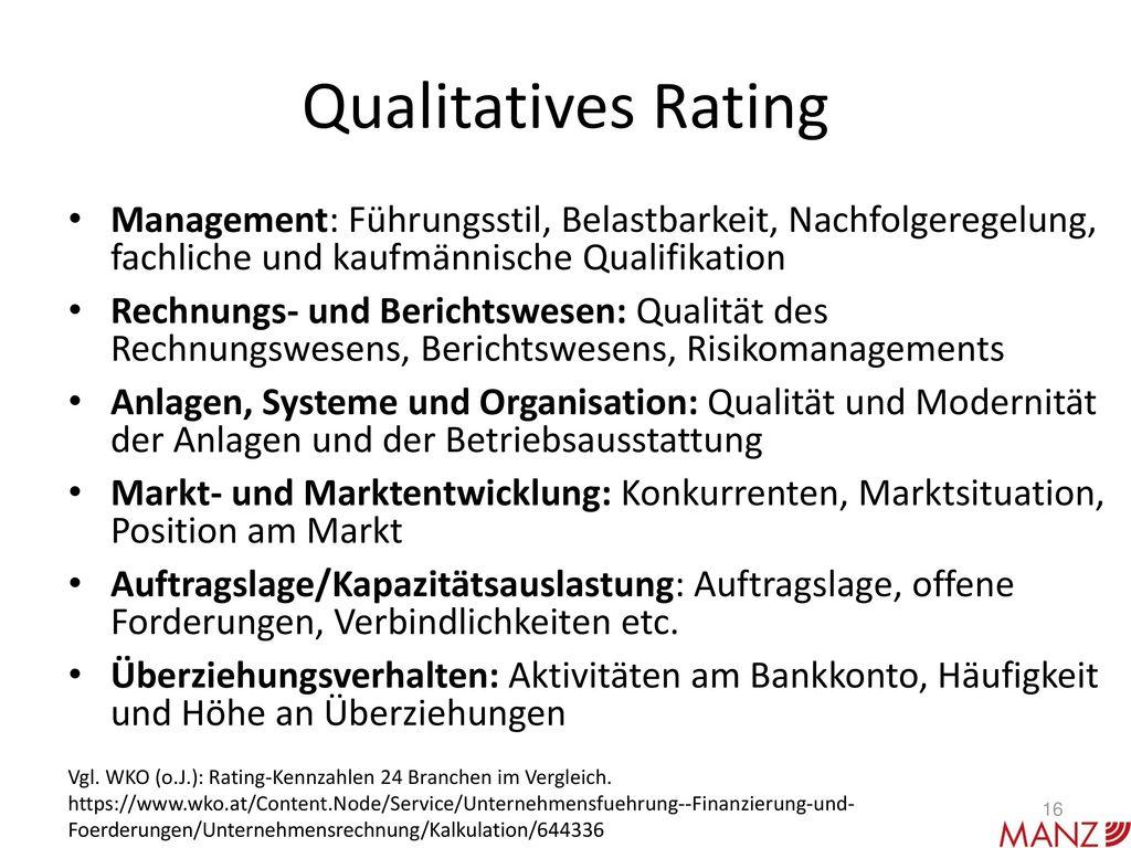 Qualitatives Rating Management: Führungsstil, Belastbarkeit, Nachfolgeregelung, fachliche und kaufmännische Qualifikation.