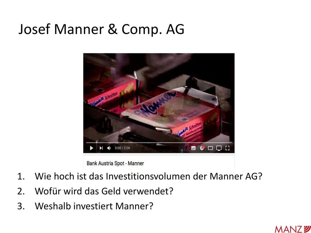 Josef Manner & Comp. AG https://www.youtube.com/watch v=i5V8yOG7CLM. Welche Bilanzposten können Sie identifizieren