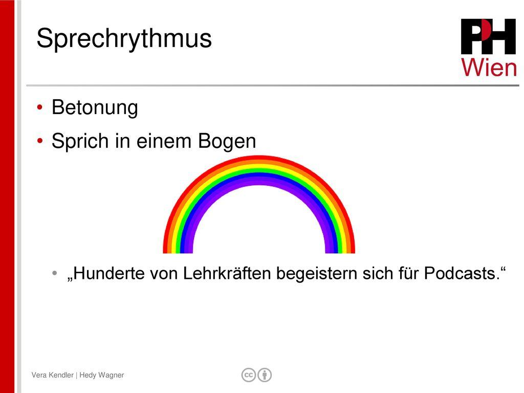 Sprechrythmus Betonung Sprich in einem Bogen