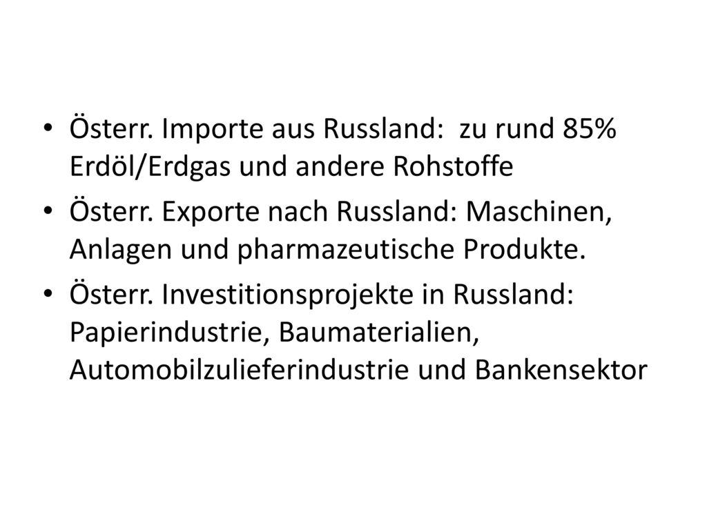 Österr. Importe aus Russland: zu rund 85% Erdöl/Erdgas und andere Rohstoffe