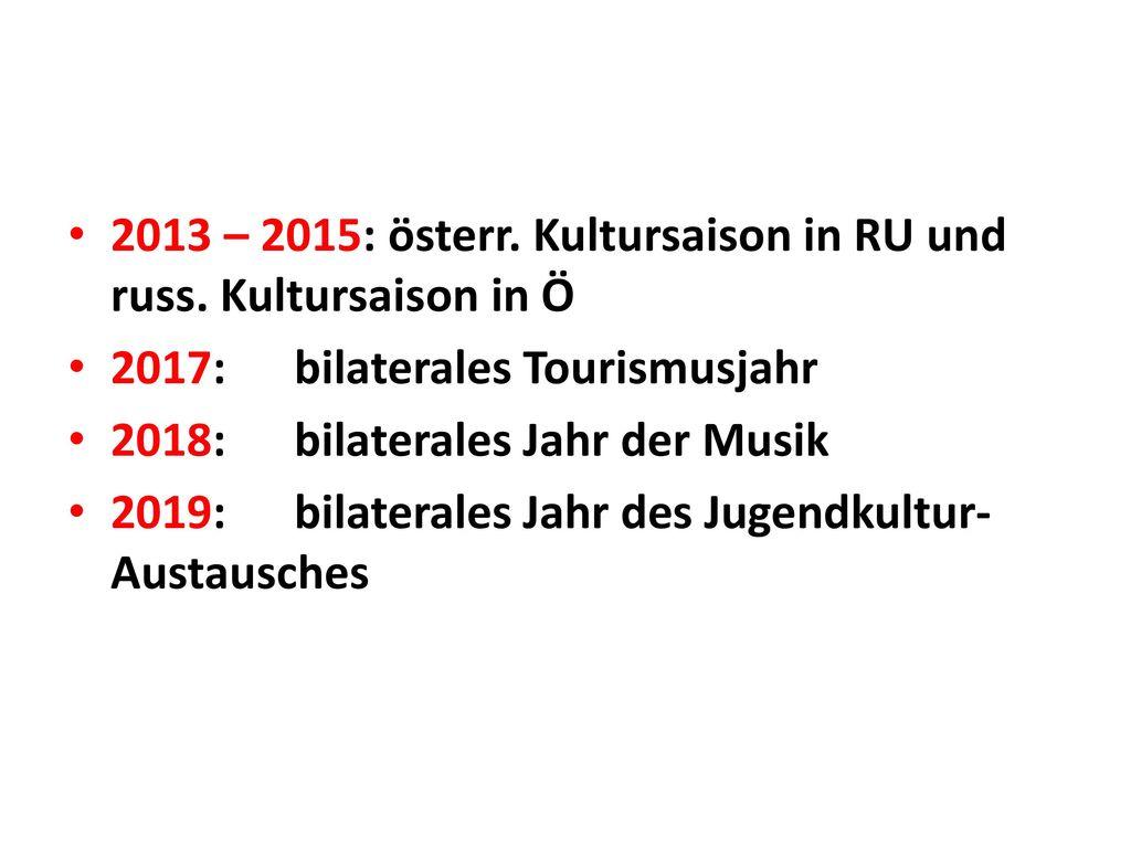 2013 – 2015: österr. Kultursaison in RU und russ. Kultursaison in Ö