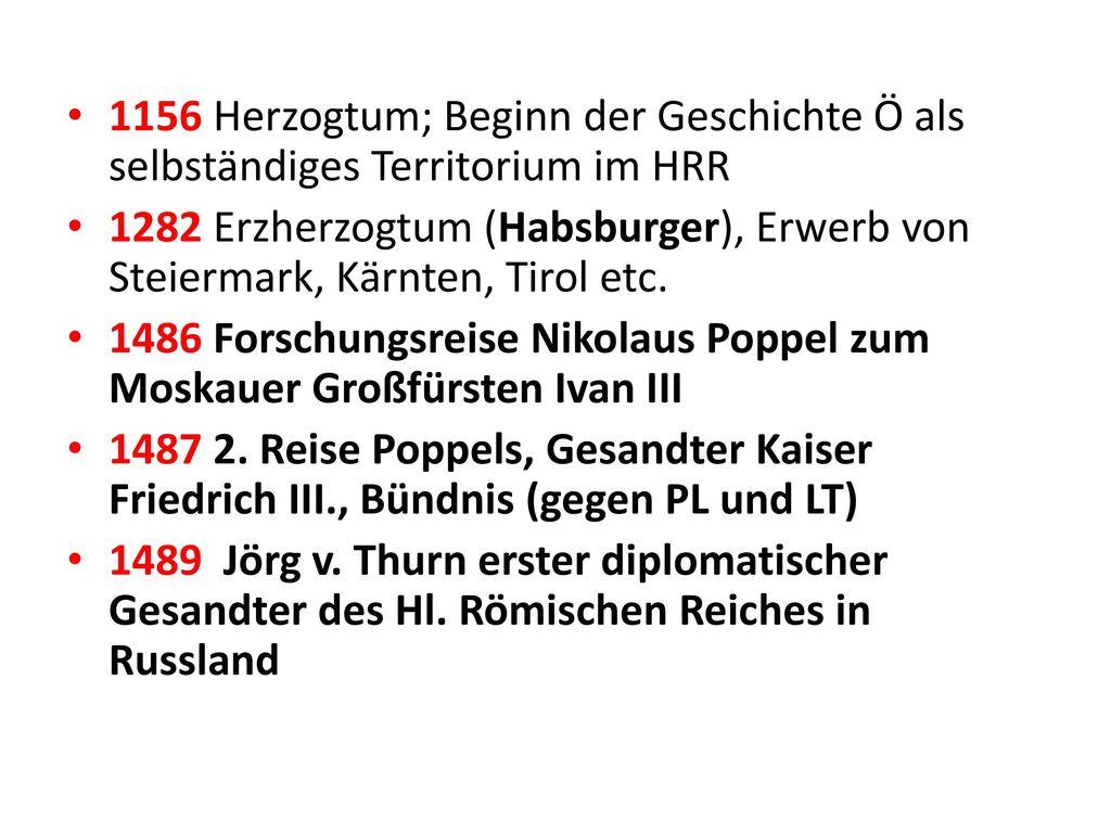 1156 Herzogtum; Beginn der Geschichte Ö als selbständiges Territorium im HRR