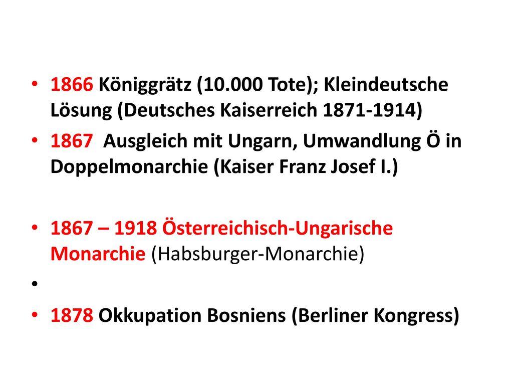 1866 Königgrätz (10.000 Tote); Kleindeutsche Lösung (Deutsches Kaiserreich 1871-1914)