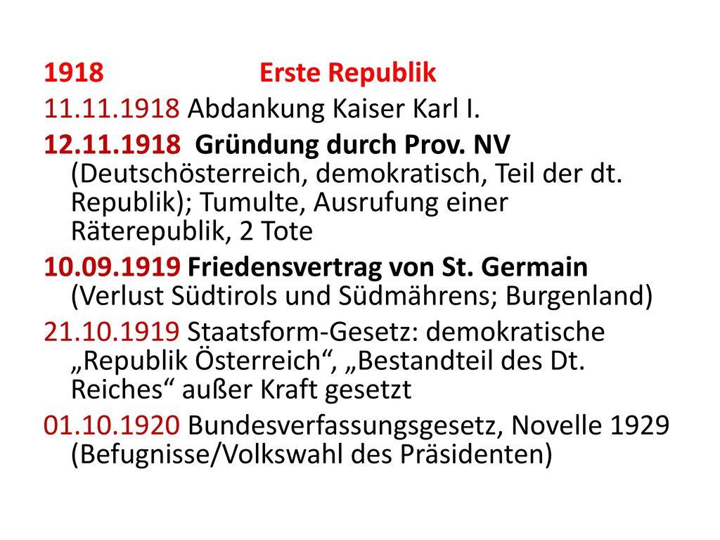 1918 Erste Republik 11.11.1918 Abdankung Kaiser Karl I.