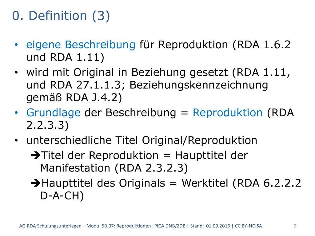 0. Definition (3) eigene Beschreibung für Reproduktion (RDA 1.6.2 und RDA 1.11)