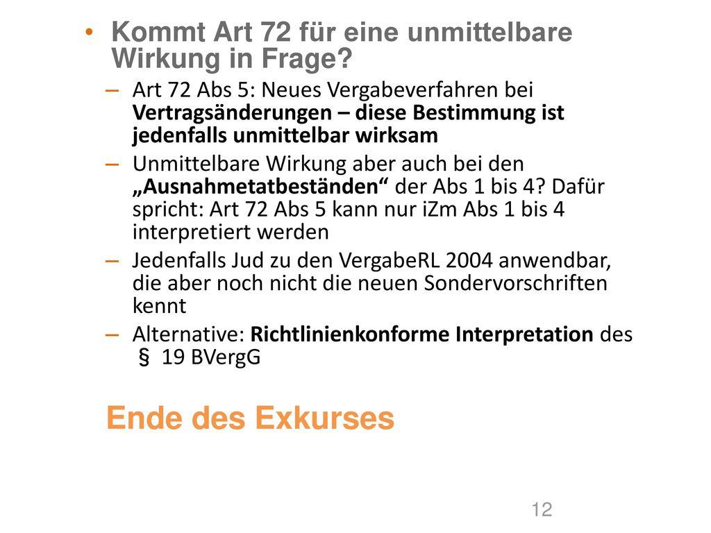 Ende des Exkurses Kommt Art 72 für eine unmittelbare Wirkung in Frage