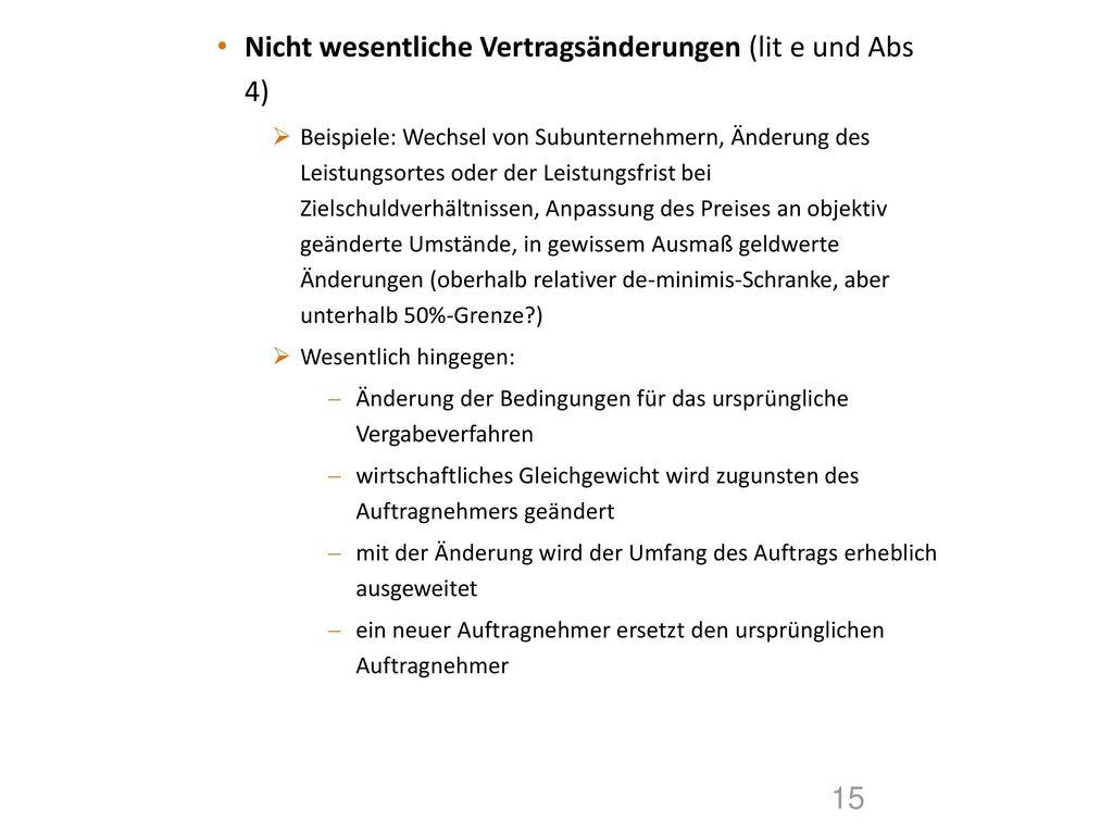 Nicht wesentliche Vertragsänderungen (lit e und Abs 4)