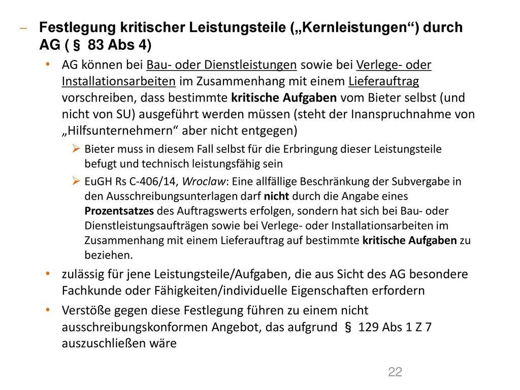 """Festlegung kritischer Leistungsteile (""""Kernleistungen ) durch AG (§ 83 Abs 4)"""