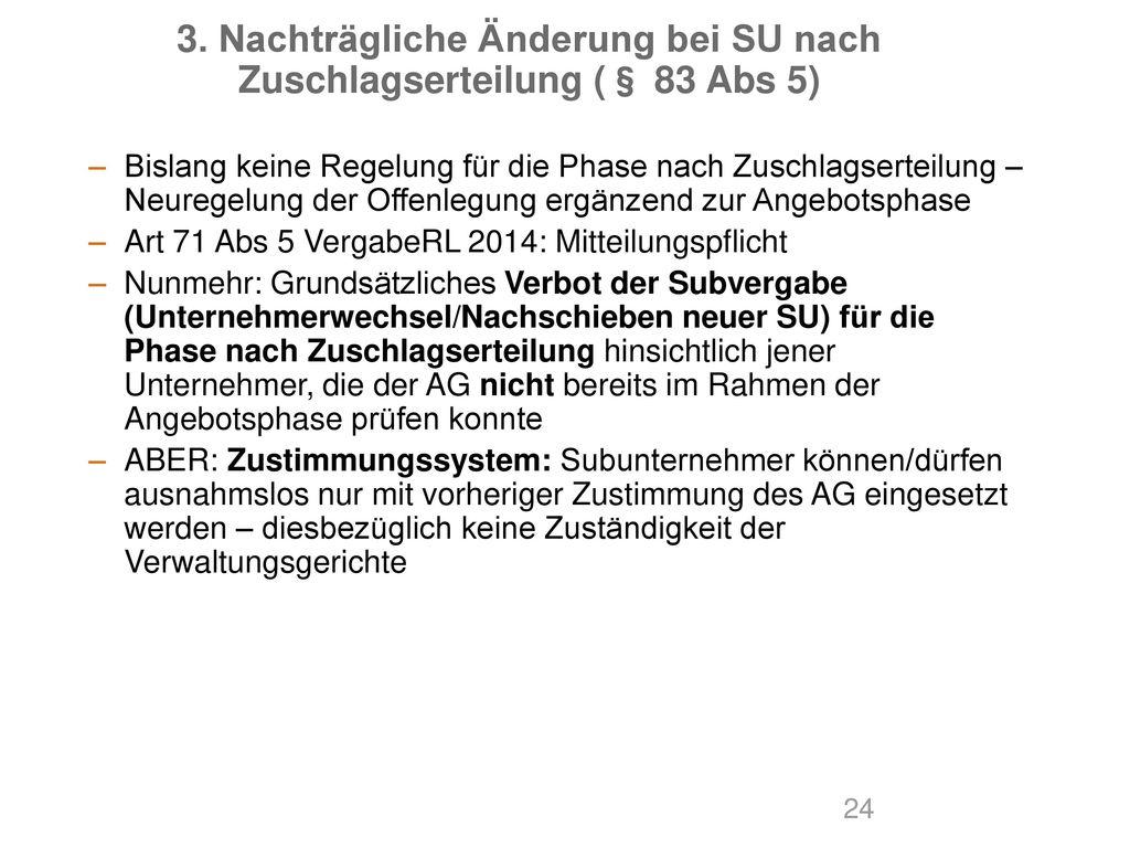 3. Nachträgliche Änderung bei SU nach Zuschlagserteilung (§ 83 Abs 5)
