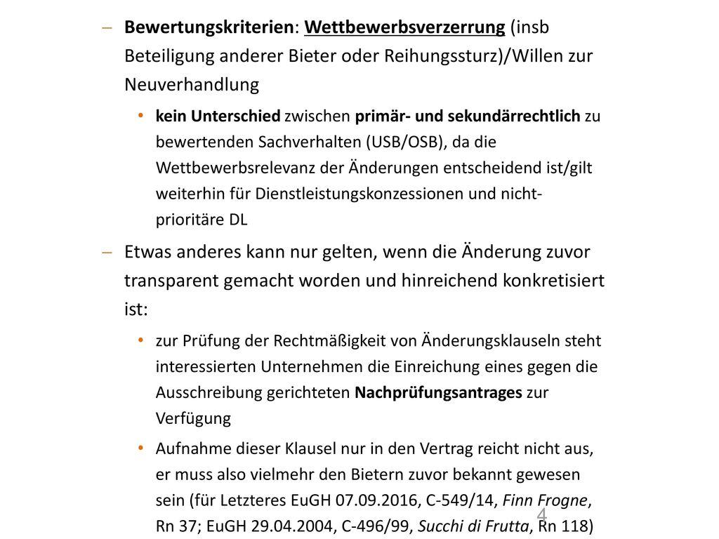 Bewertungskriterien: Wettbewerbsverzerrung (insb Beteiligung anderer Bieter oder Reihungssturz)/Willen zur Neuverhandlung