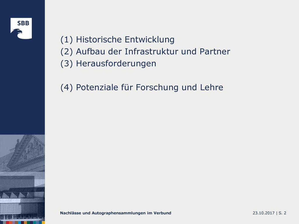 (1) Historische Entwicklung (2) Aufbau der Infrastruktur und Partner (3) Herausforderungen (4) Potenziale für Forschung und Lehre