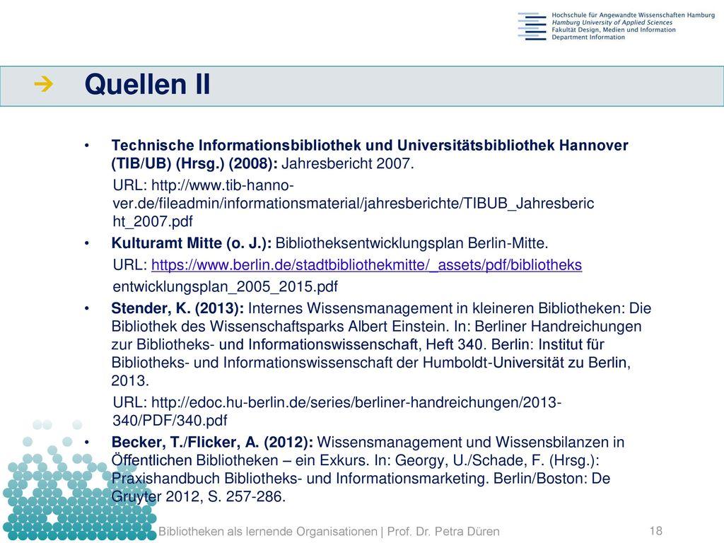Quellen II Technische Informationsbibliothek und Universitätsbibliothek Hannover (TIB/UB) (Hrsg.) (2008): Jahresbericht 2007.