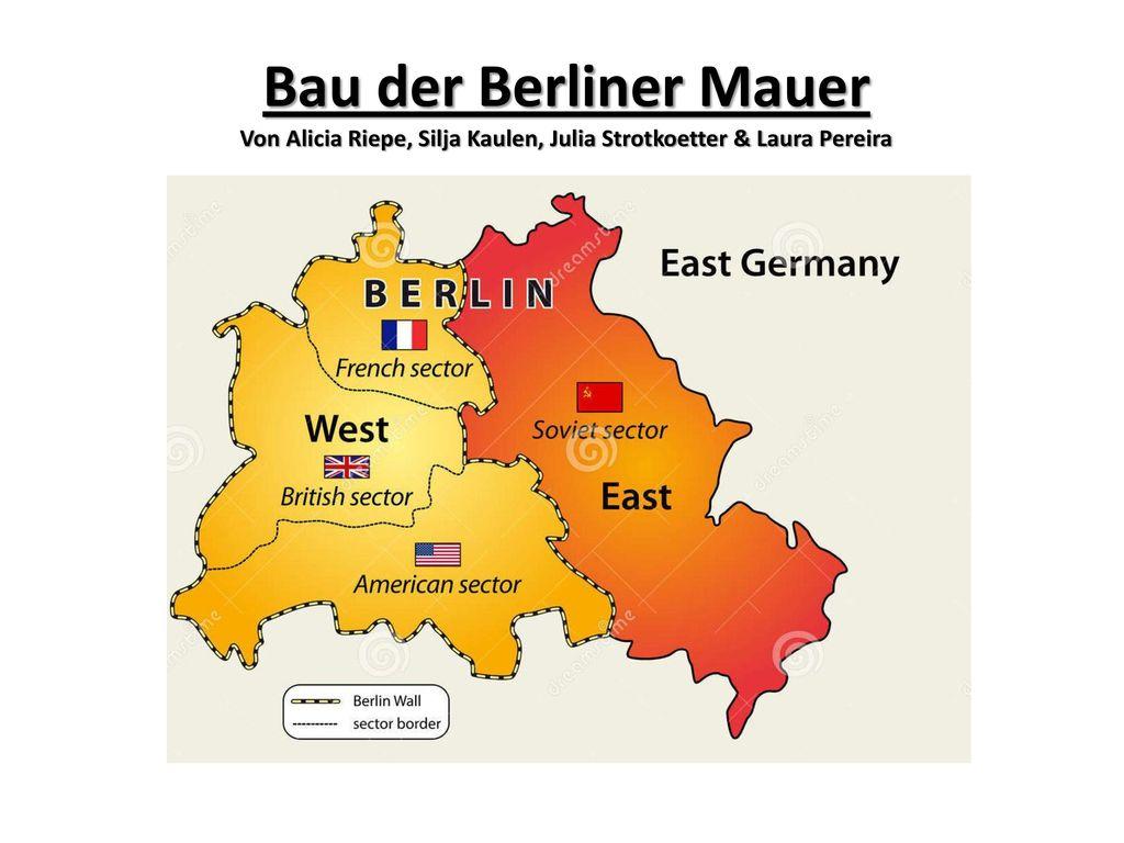 Bau der Berliner Mauer Von Alicia Riepe, Silja Kaulen, Julia Strotkoetter & Laura Pereira
