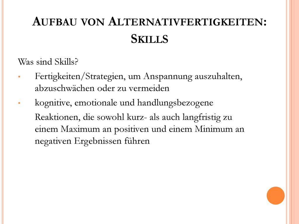 Aufbau von Alternativfertigkeiten: Skills