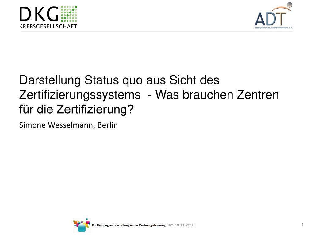 Darstellung Status quo aus Sicht des Zertifizierungssystems - Was brauchen Zentren für die Zertifizierung