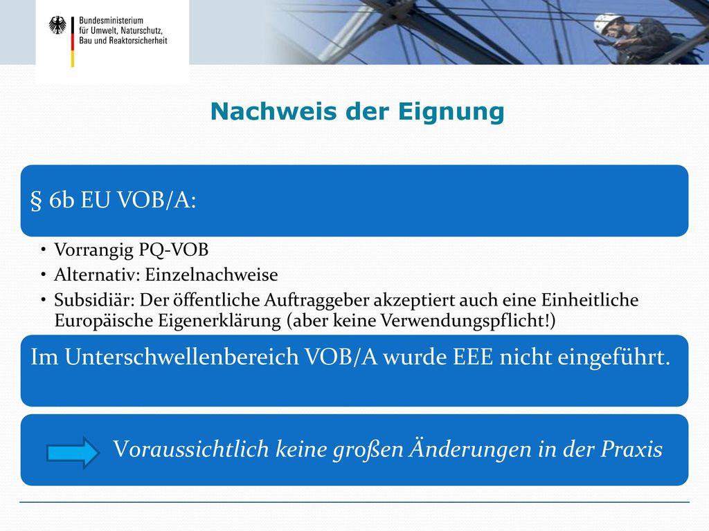 Im Unterschwellenbereich VOB/A wurde EEE nicht eingeführt.