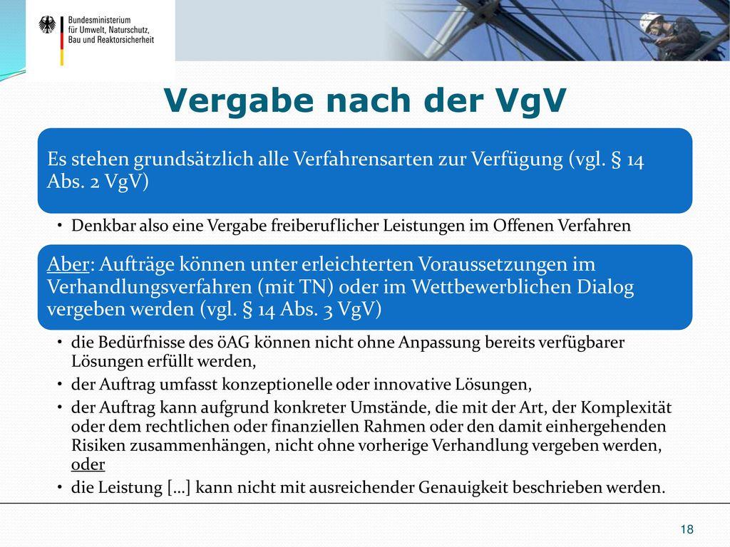 Vergabe nach der VgV Es stehen grundsätzlich alle Verfahrensarten zur Verfügung (vgl. § 14 Abs. 2 VgV)