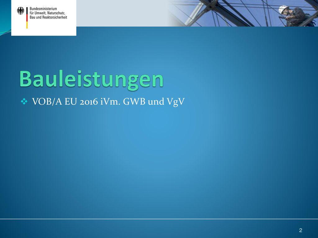 Bauleistungen VOB/A EU 2016 iVm. GWB und VgV