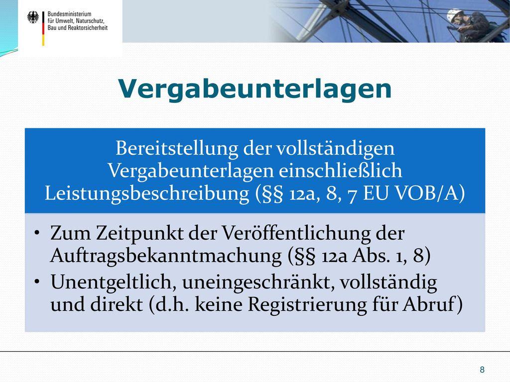 Vergabeunterlagen Bereitstellung der vollständigen Vergabeunterlagen einschließlich Leistungsbeschreibung (§§ 12a, 8, 7 EU VOB/A)