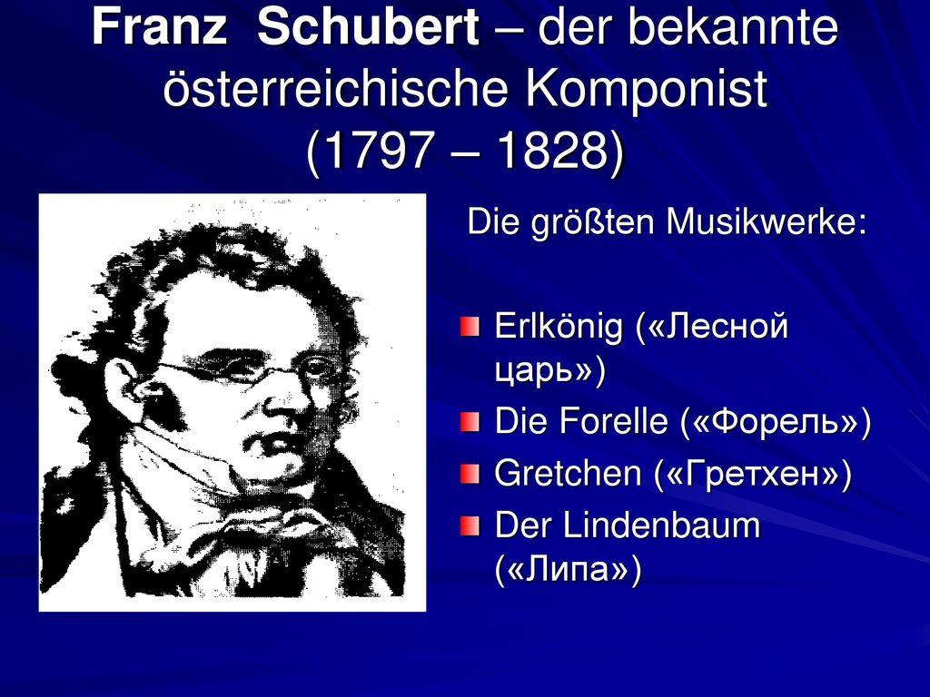 Franz Schubert – der bekannte österreichische Komponist (1797 – 1828)