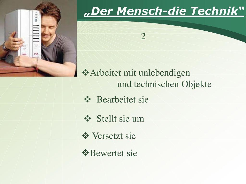 """""""Der Mensch-die Technik"""