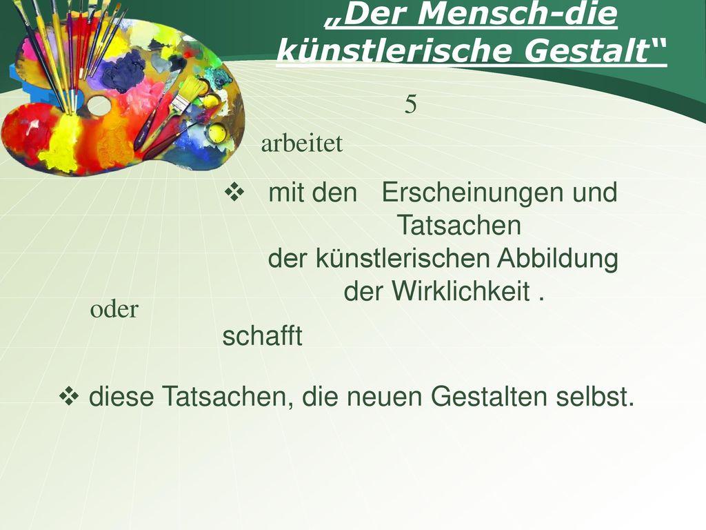 """""""Der Mensch-die künstlerische Gestalt"""