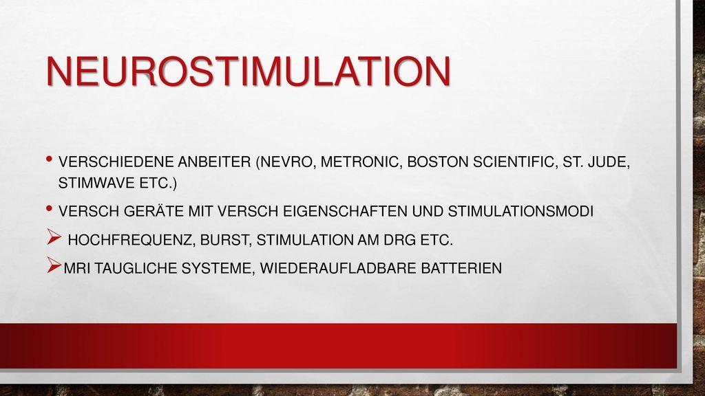 neurostimulation Verschiedene anbeiter (Nevro, metronic, boston scientific, st. jude, stimwave etc.)