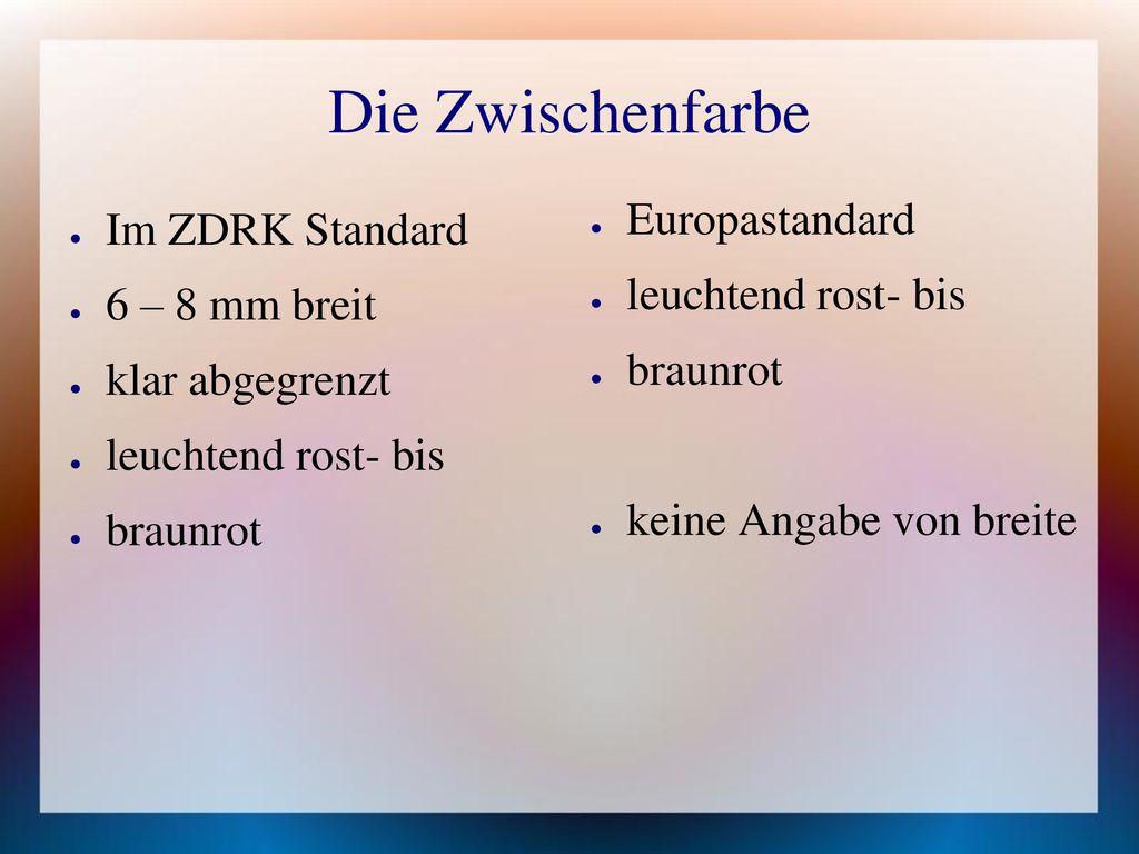 Die Zwischenfarbe Europastandard Im ZDRK Standard leuchtend rost- bis