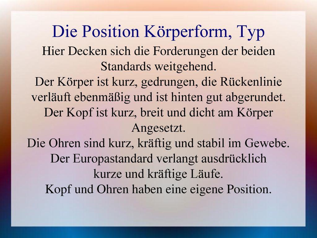 Die Position Körperform, Typ