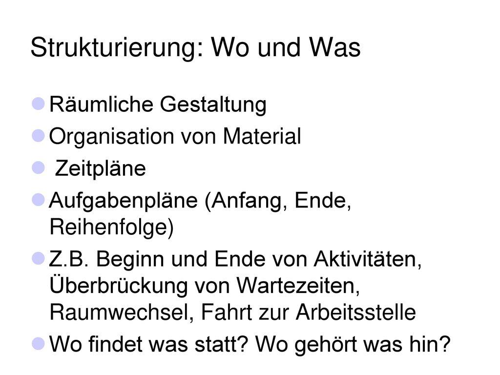 Strukturierung: Wo und Was