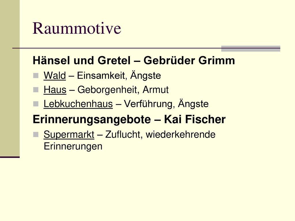 Raummotive Hänsel und Gretel – Gebrüder Grimm