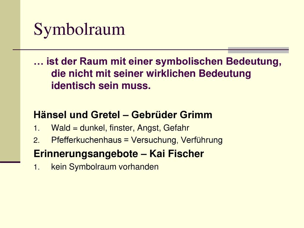 Symbolraum … ist der Raum mit einer symbolischen Bedeutung, die nicht mit seiner wirklichen Bedeutung identisch sein muss.
