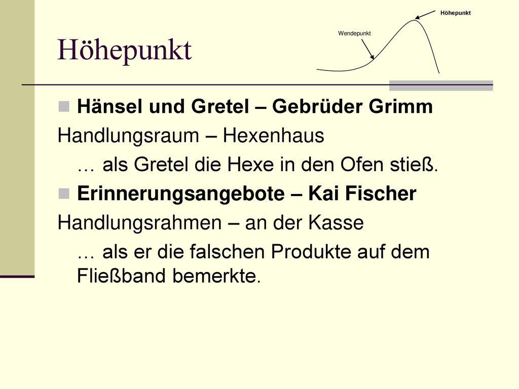 Höhepunkt Hänsel und Gretel – Gebrüder Grimm Handlungsraum – Hexenhaus