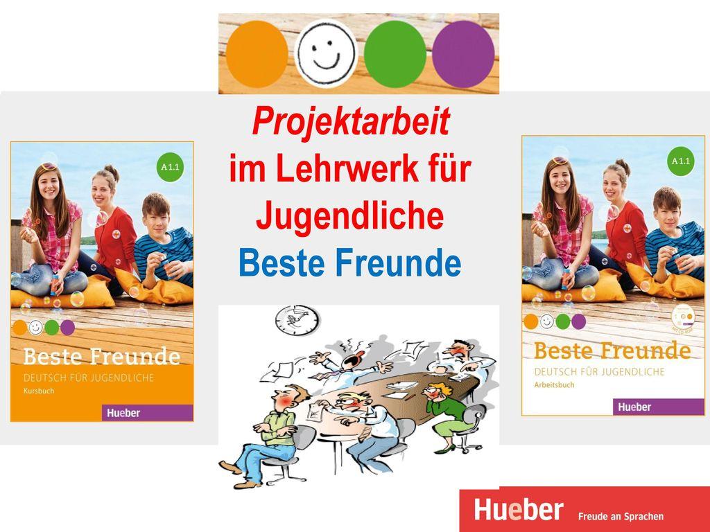 Projektarbeit im Lehrwerk für Jugendliche Beste Freunde