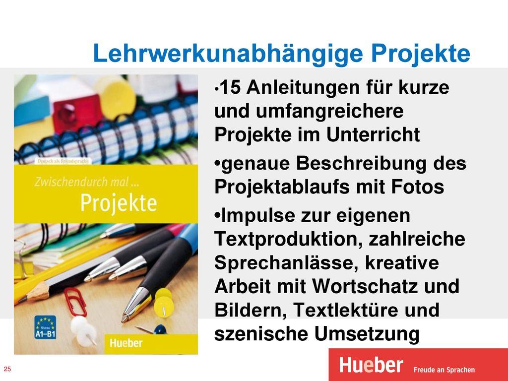 Lehrwerkunabhängige Projekte