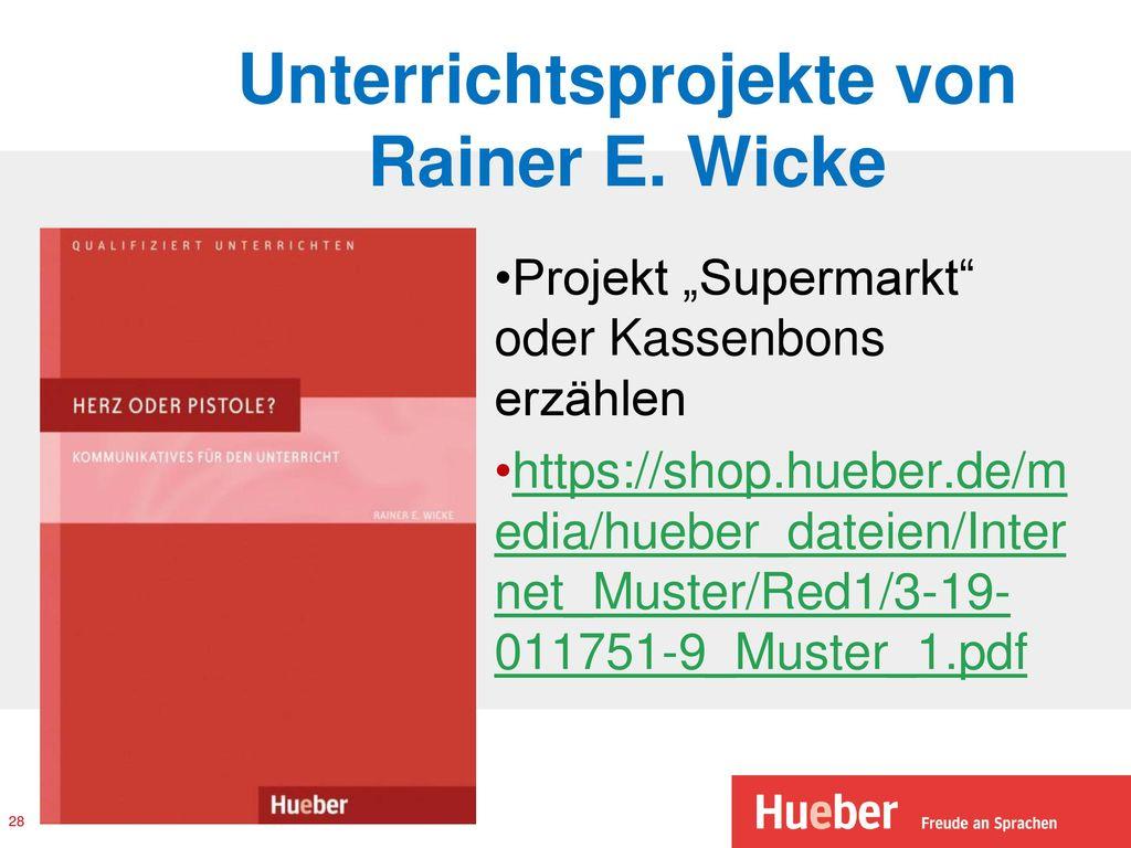 Unterrichtsprojekte von Rainer E. Wicke