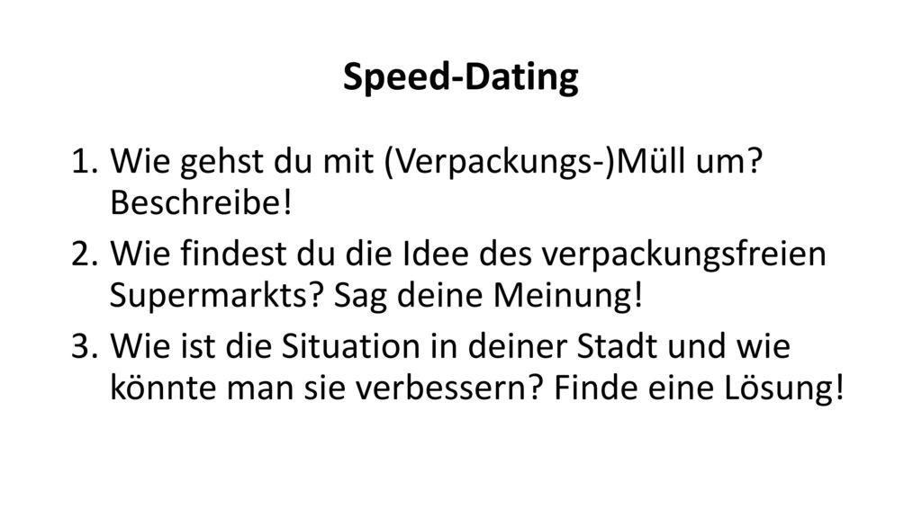 Speed-Dating Wie gehst du mit (Verpackungs-)Müll um Beschreibe!