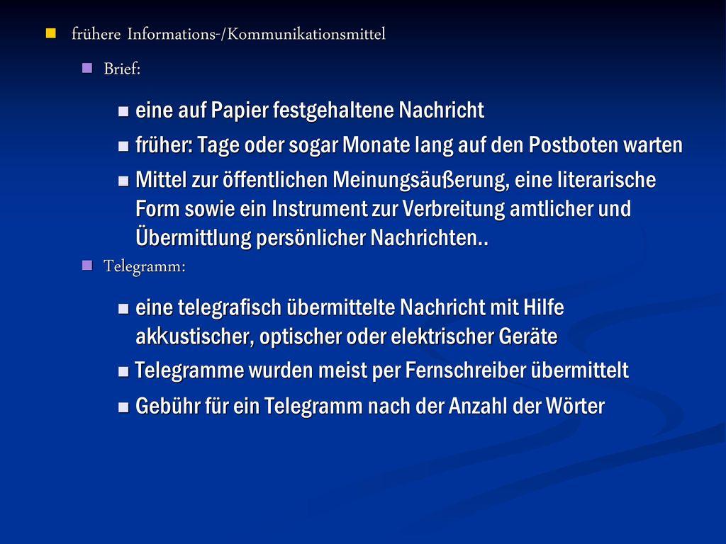 frühere Informations-/Kommunikationsmittel