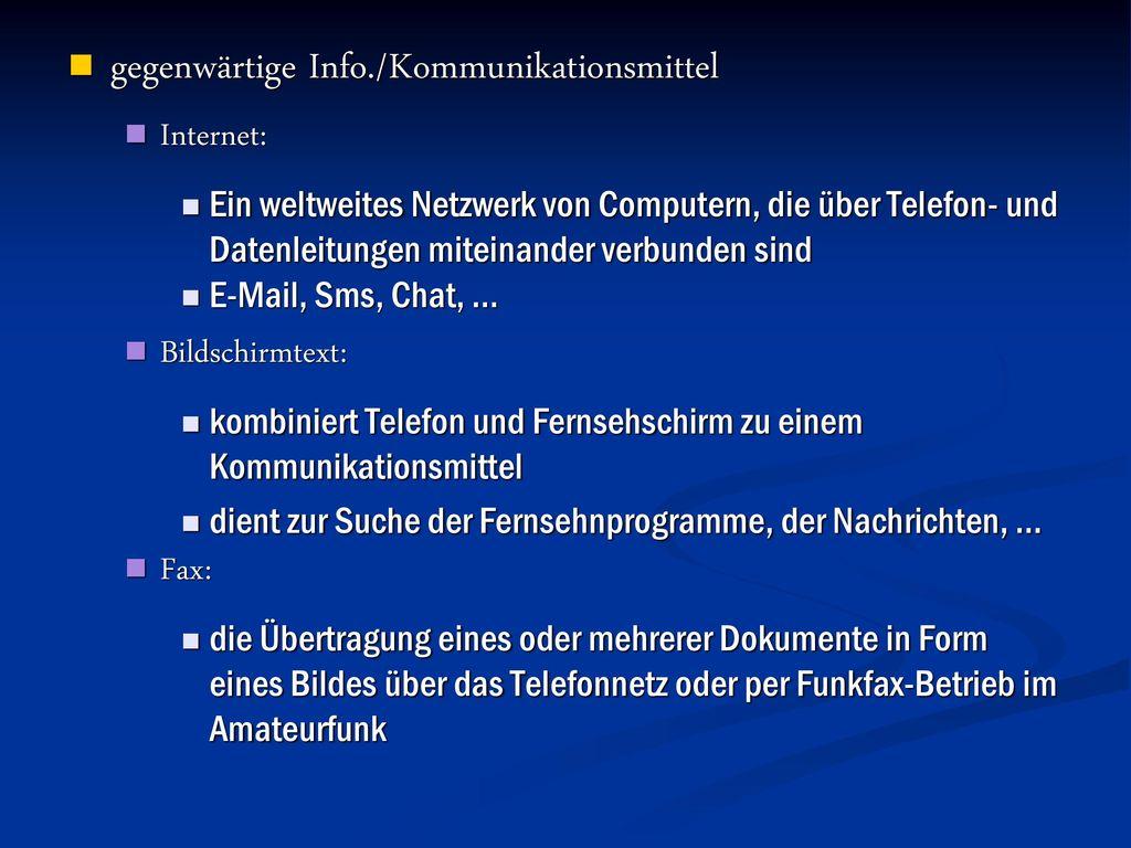 gegenwärtige Info./Kommunikationsmittel