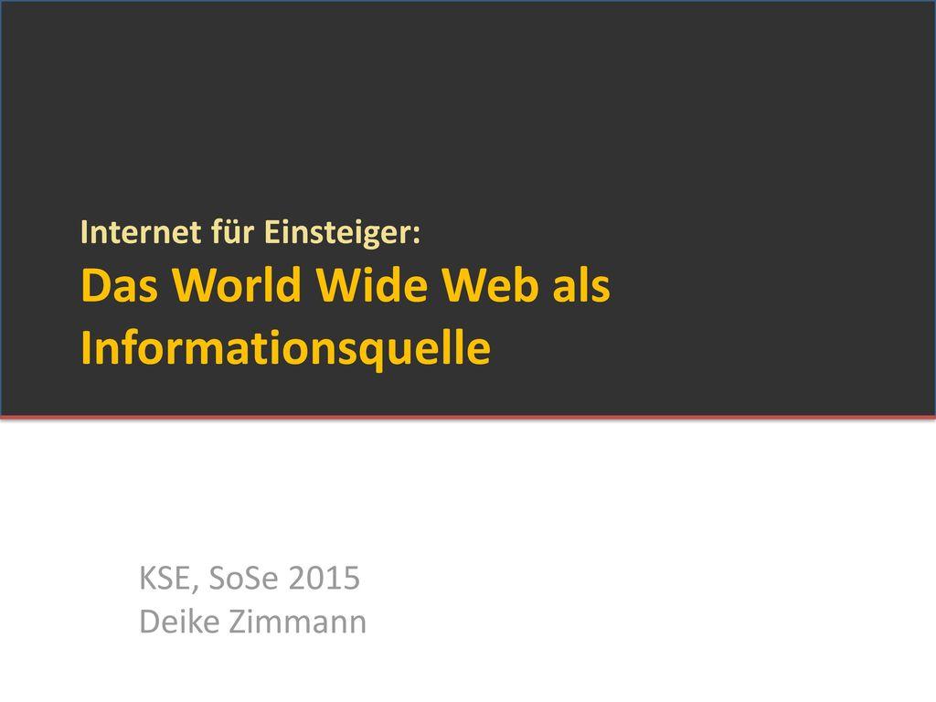 Internet für Einsteiger: Das World Wide Web als Informationsquelle