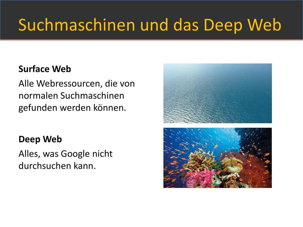 Suchmaschinen und das Deep Web
